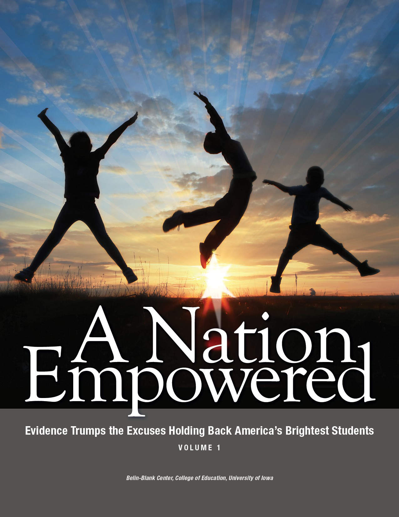 A Nation Empowered: Evidence Trumps the Excuses Holding Back America's Brightest Students